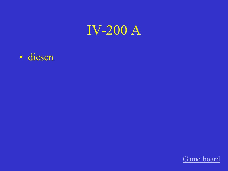 IV-100 A diesem Game board