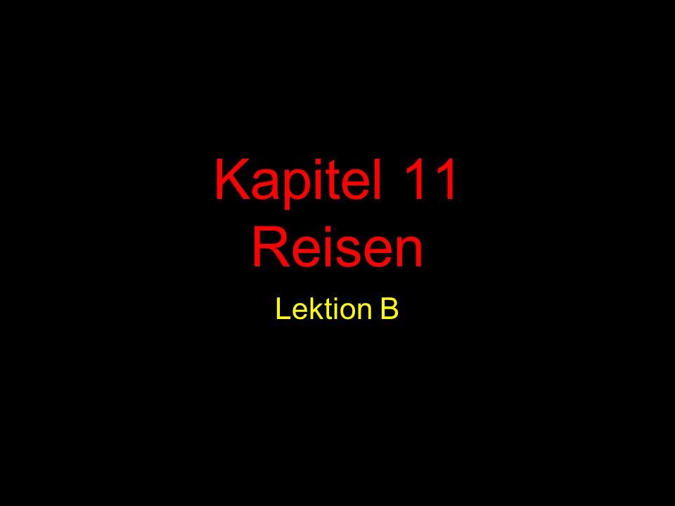 Kapitel 11 Reisen Lektion B