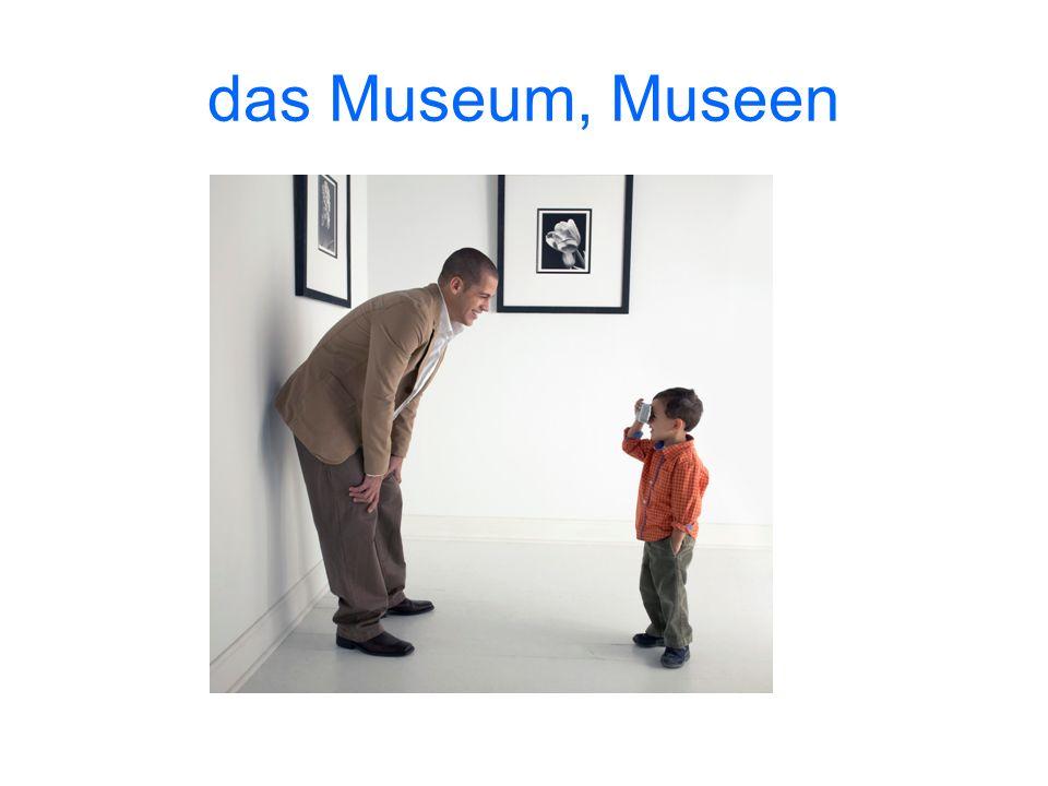 das Museum, Museen