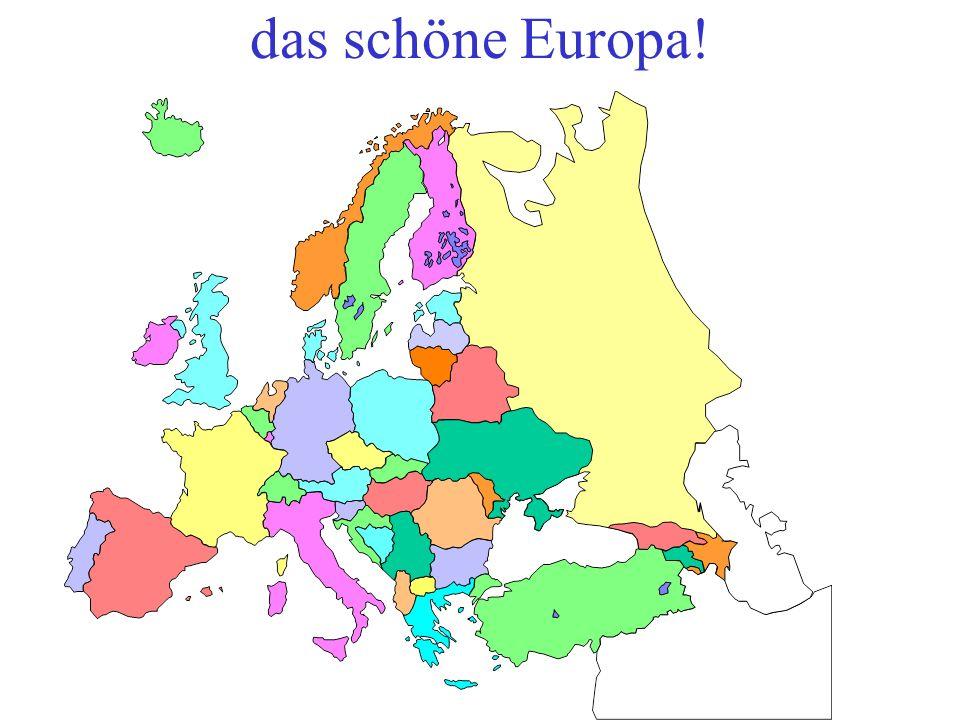 das schöne Europa!