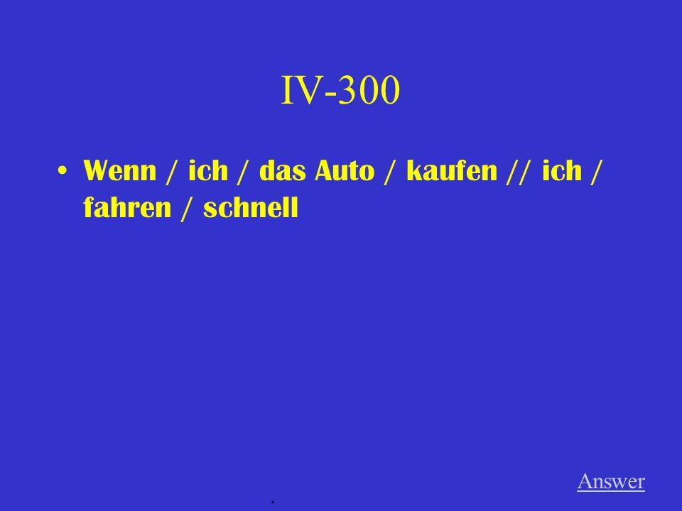IV-200 Wenn / Bodo / sein / in der Schule // er / mehr / lernen Answer.