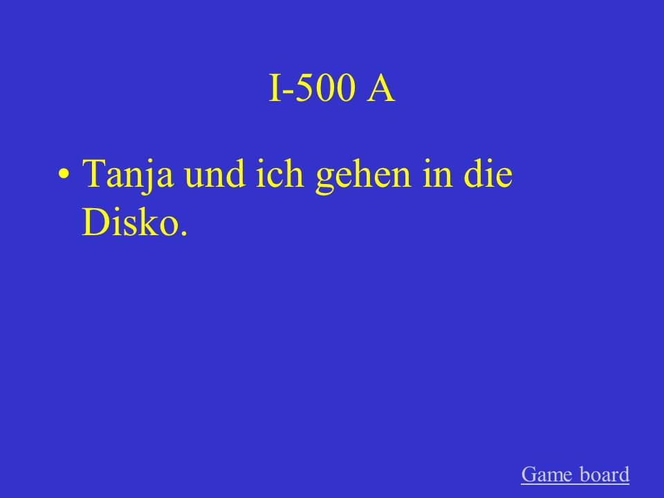 I-400 A Du hörst Musik. Game board