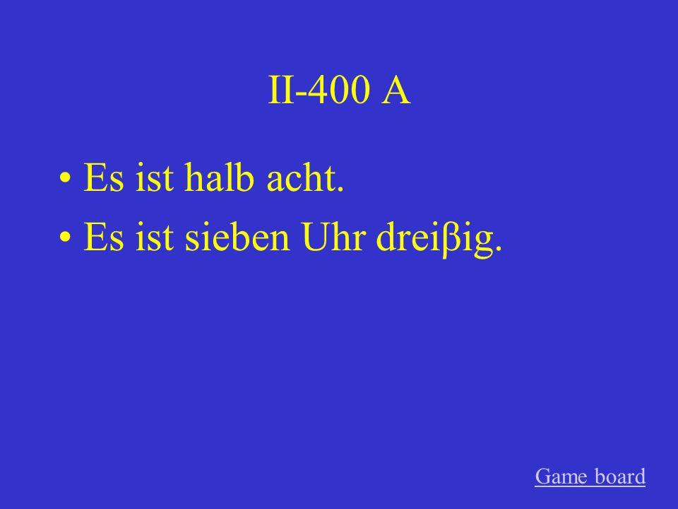 II-300 A Es ist zwanzig nach neun. Es ist neun Uhr zwanzig. Game board