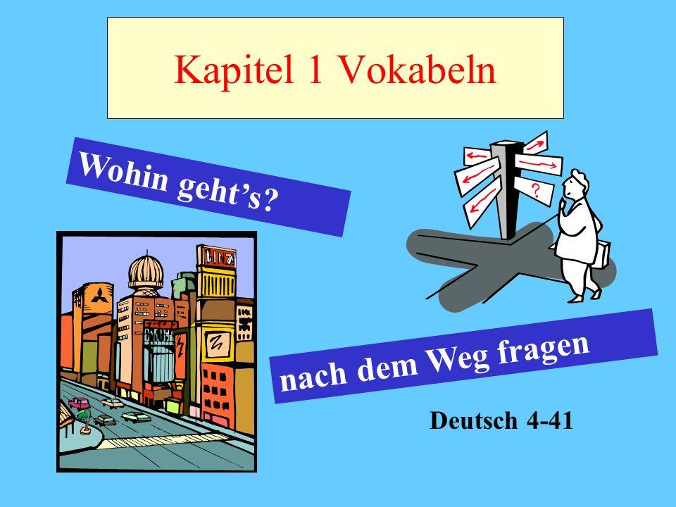 Kapitel 1 Vokabeln Wohin gehts? nach dem Weg fragen Deutsch 4-41