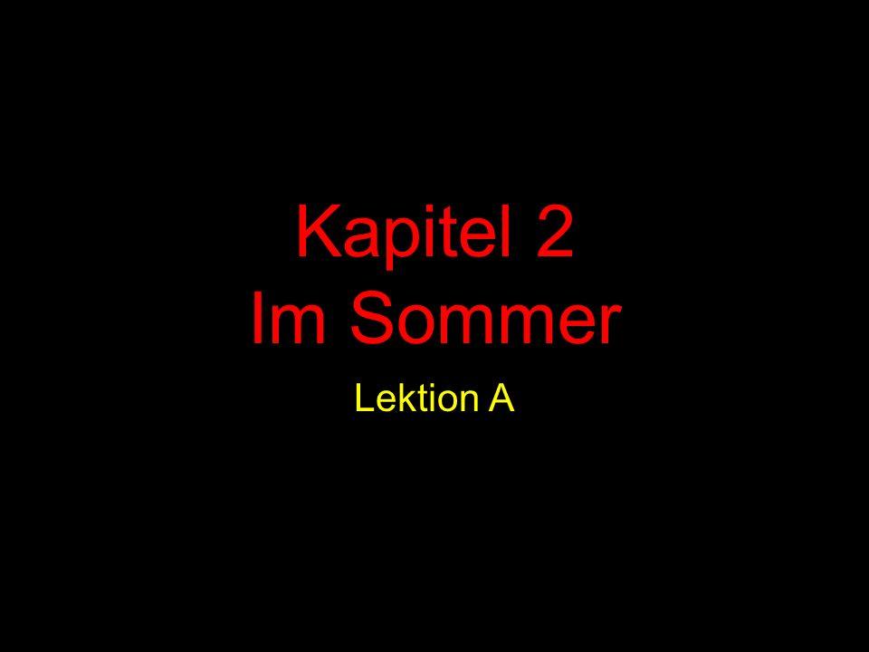 Kapitel 2 Im Sommer Lektion A