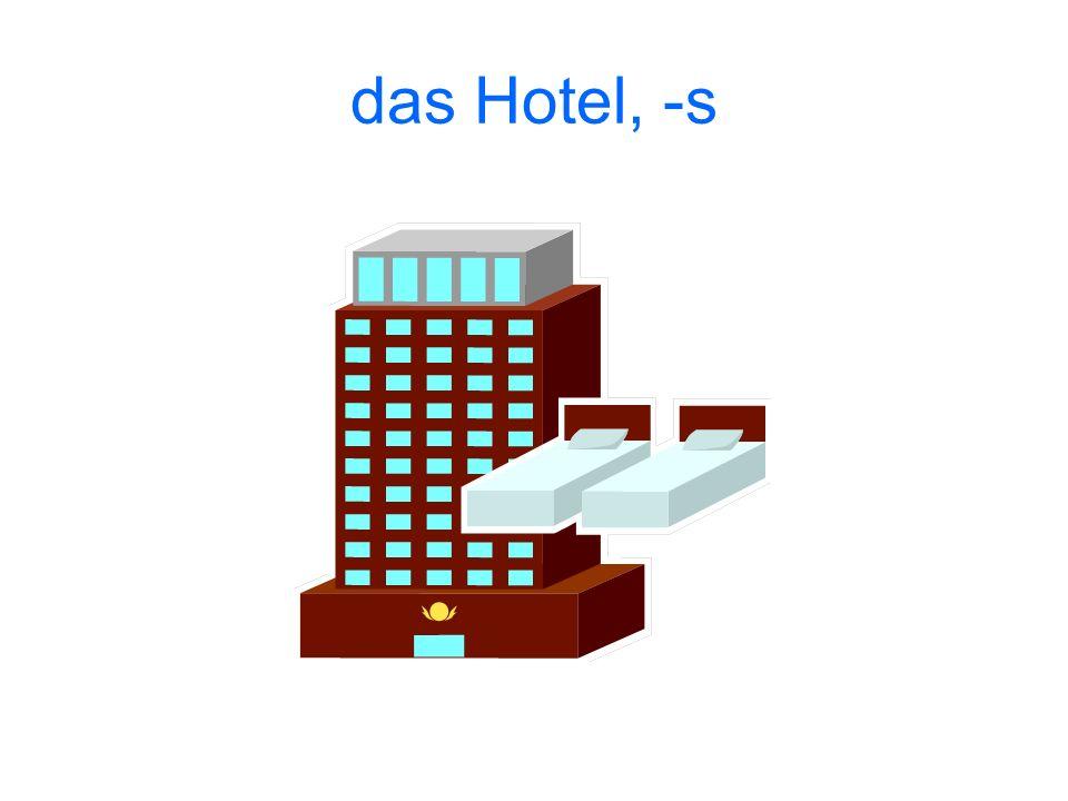 das Hotel, -s