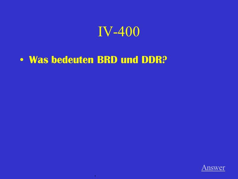 IV-300 Wann war die offizielle Wiedervereinigung Deutschlands? Answer.