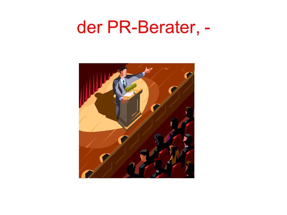 der PR-Berater, -