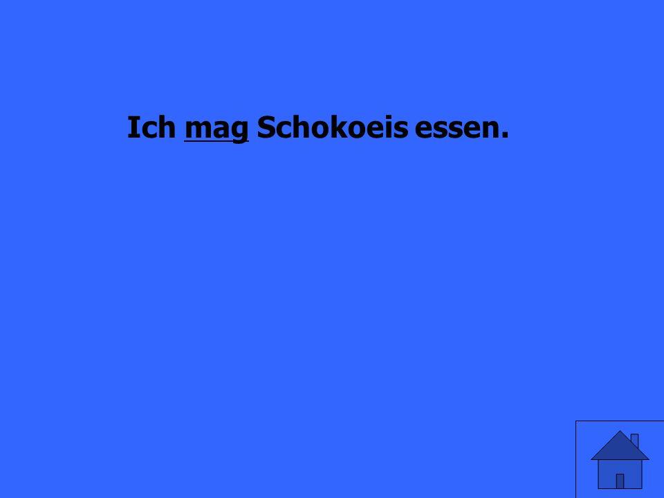 Ich _____ Schokoeis essen (like).