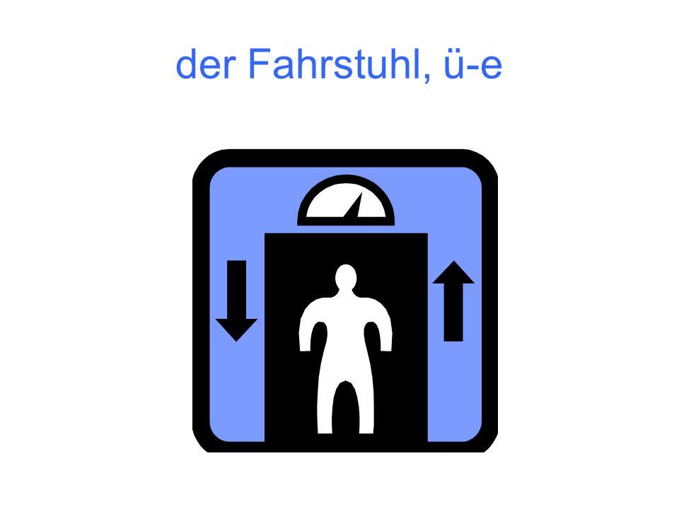 der Fahrstuhl, ü-e