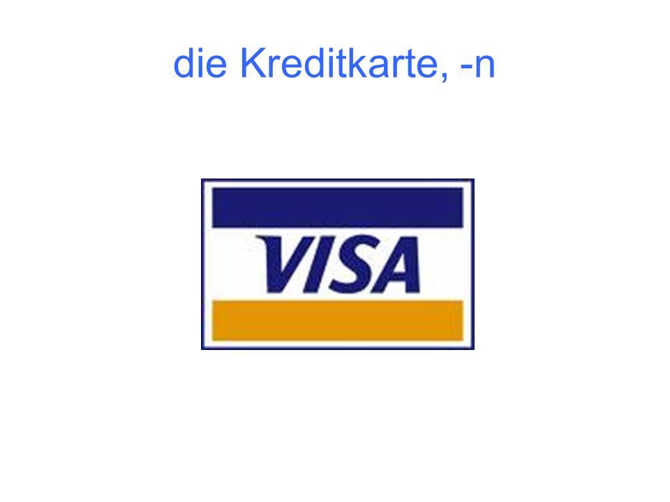 die Kreditkarte, -n