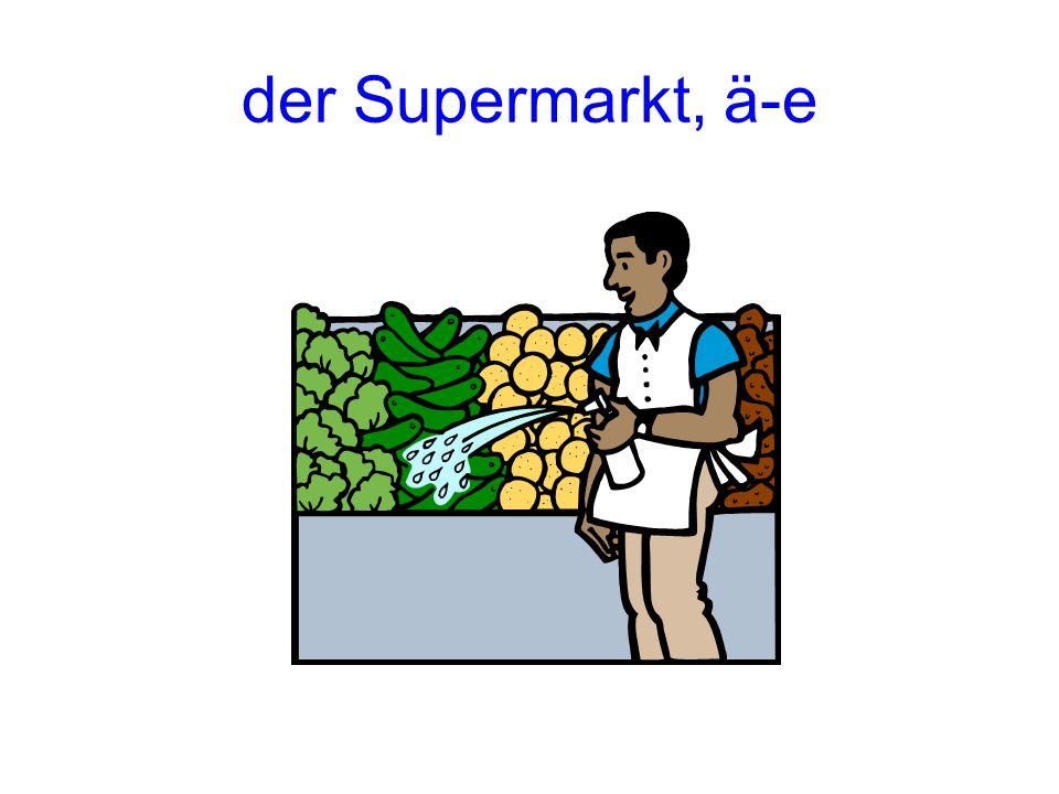 der Supermarkt, ä-e