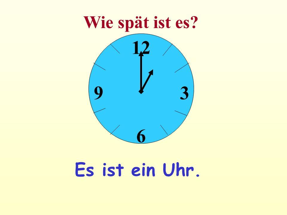 Es ist ein Uhr. 12 6 39 Wie spät ist es?