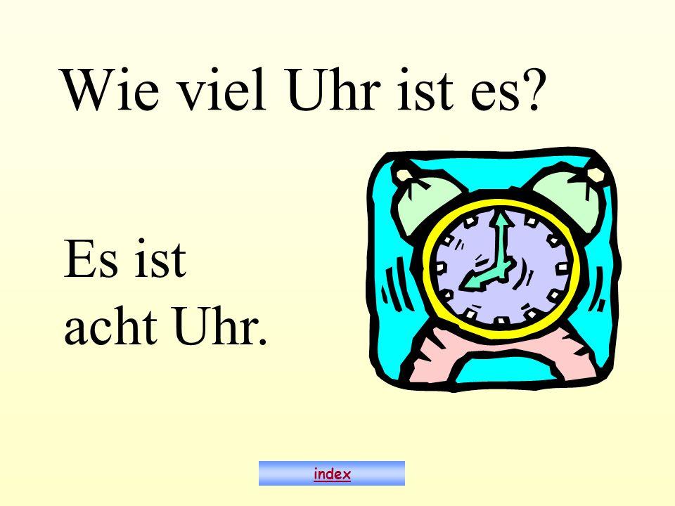 Wie viel Uhr ist es? Es ist acht Uhr. index