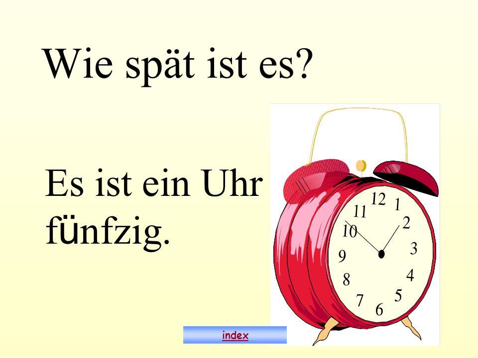 Wie spät ist es? Es ist ein Uhr f ü nfzig. index