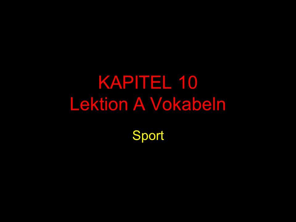 KAPITEL 10 Lektion A Vokabeln Sport