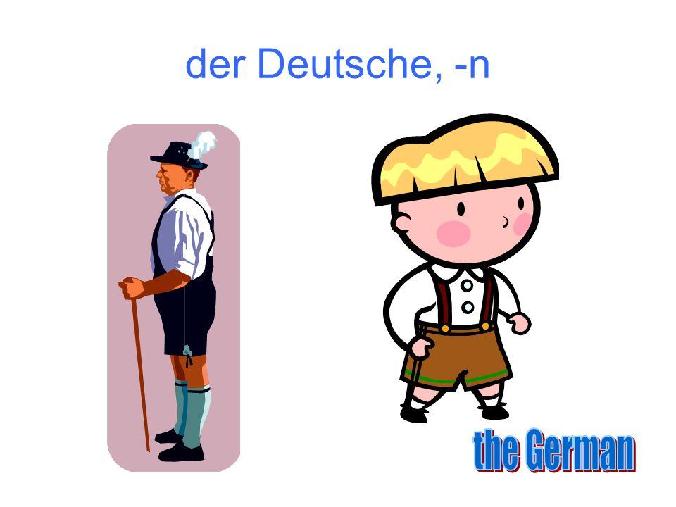 der Deutsche, -n