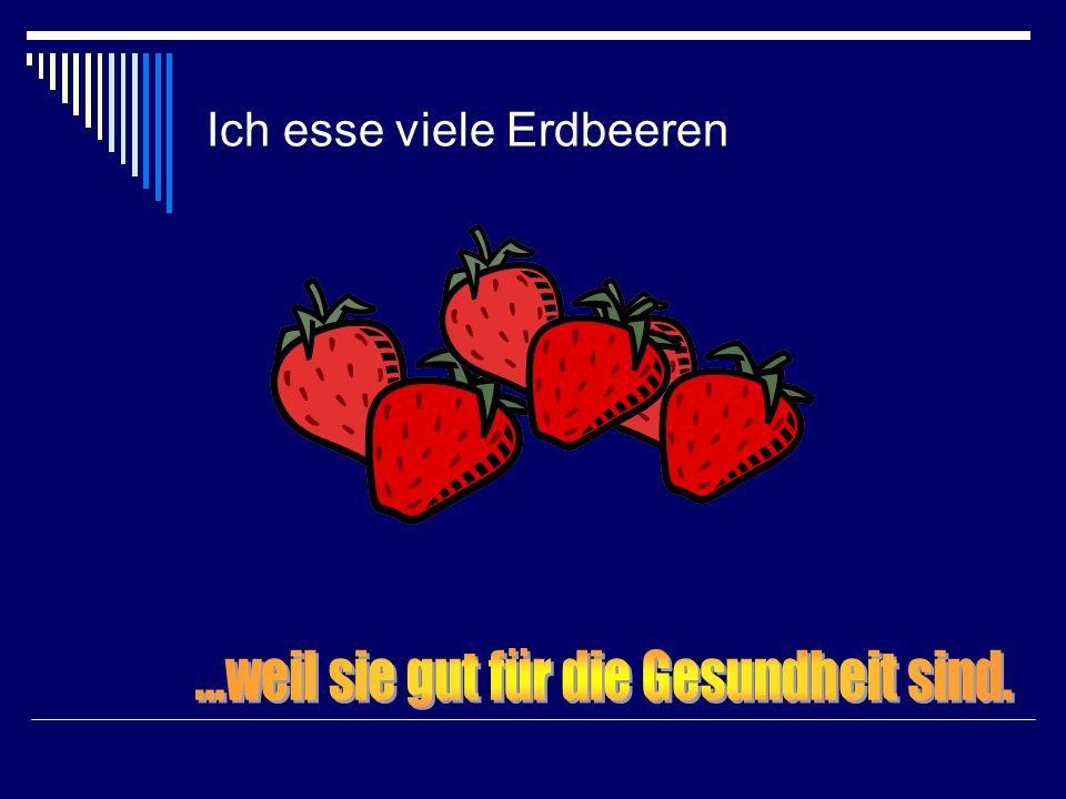Ich esse viele Erdbeeren