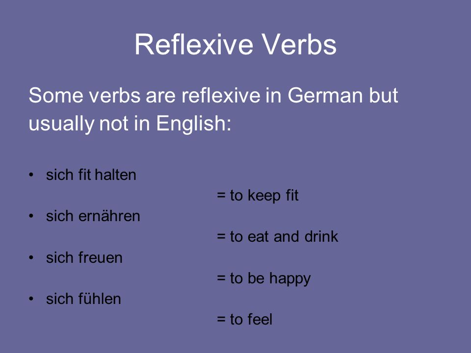 Reflexive verbs in German: Ich halte michfit.Du hälst dichfit.