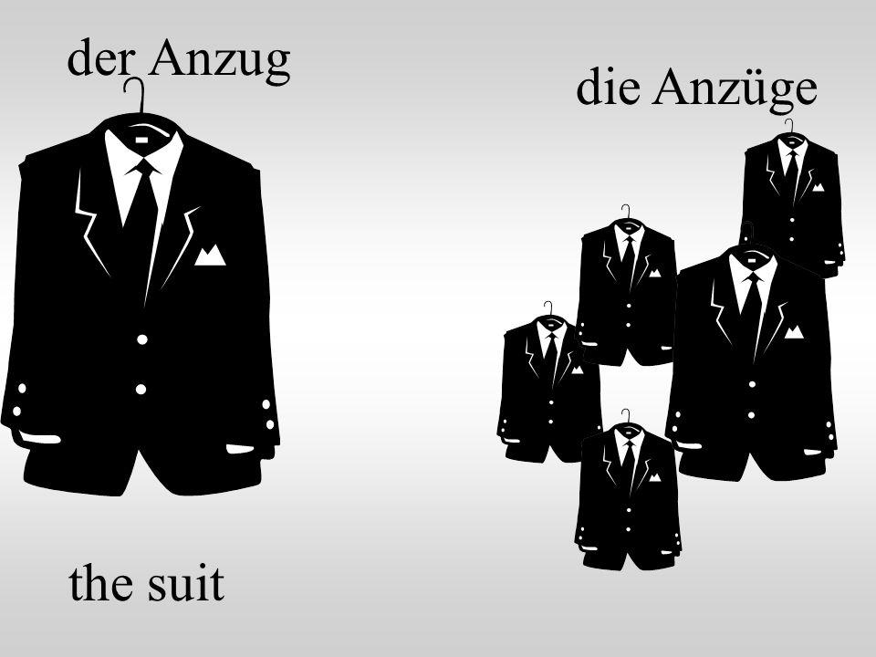 der Anzug the suit die Anzüge