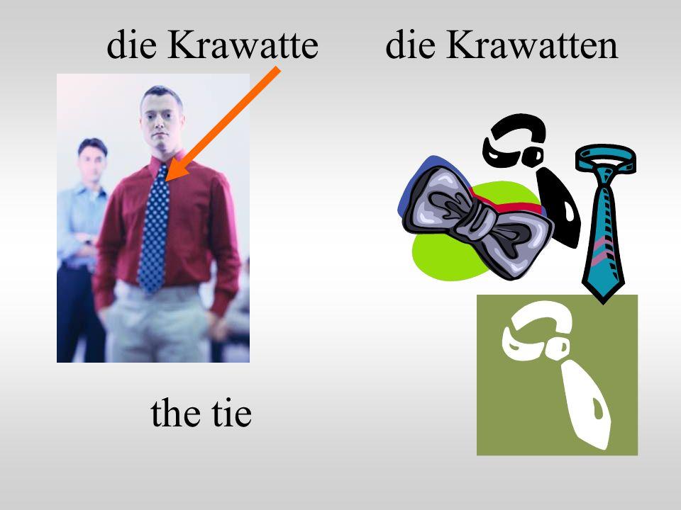 die Krawatte the tie die Krawatten