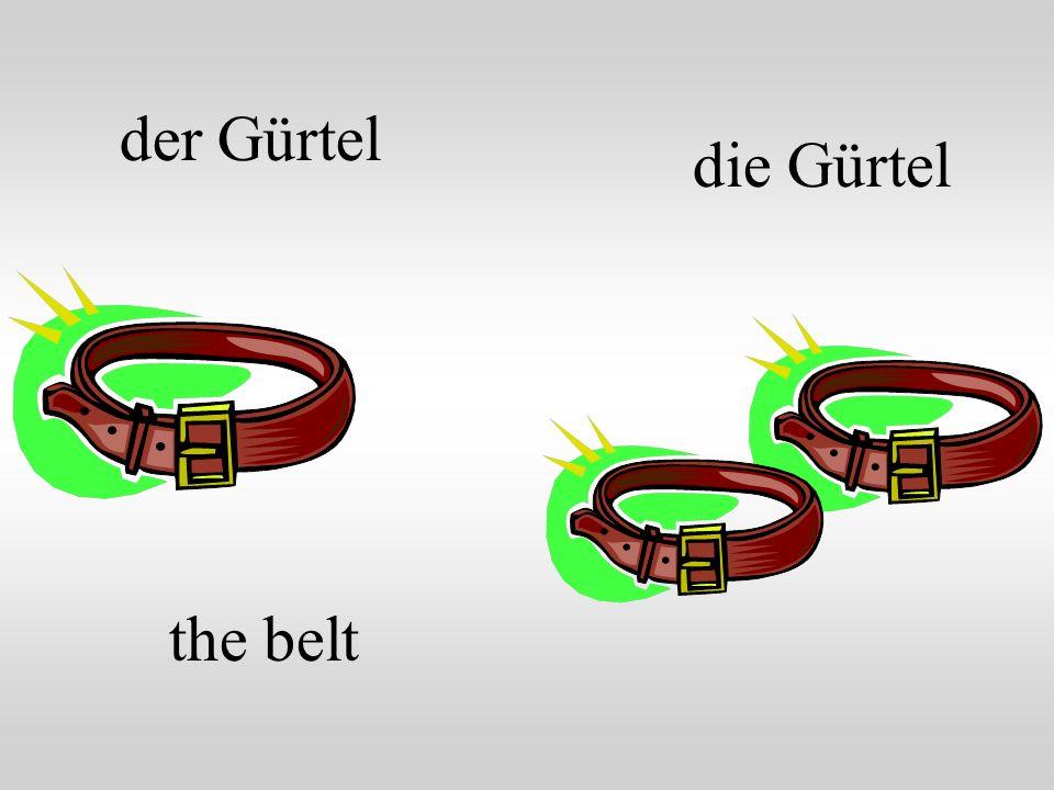 der Gürtel the belt die Gürtel