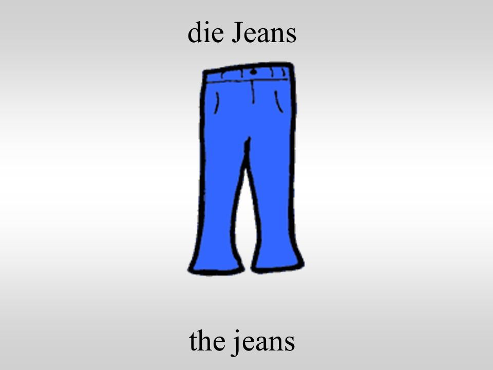 die Jeans the jeans