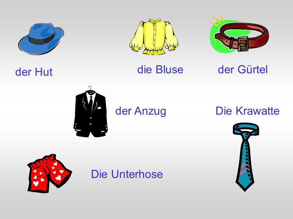 der Hut die Bluseder Gürtel der Anzug Die Unterhose Die Krawatte