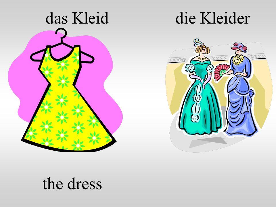 das Kleid the dress die Kleider