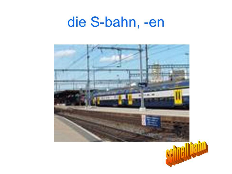 die S-bahn, -en