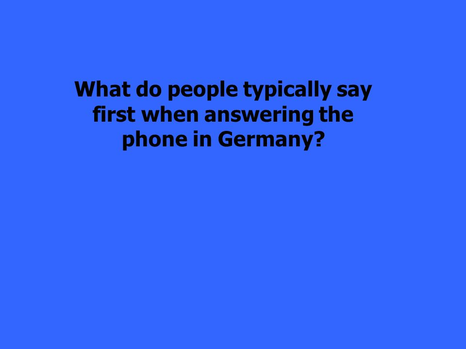 What do people typically say first when answering the phone in Germany?