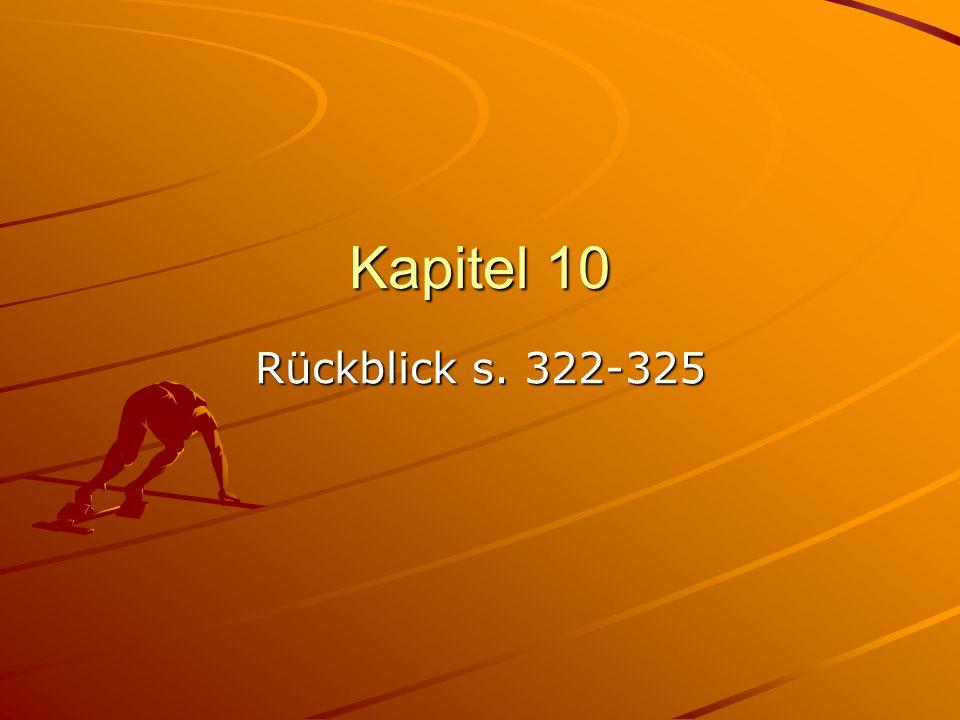 Kapitel 10 Rückblick s. 322-325
