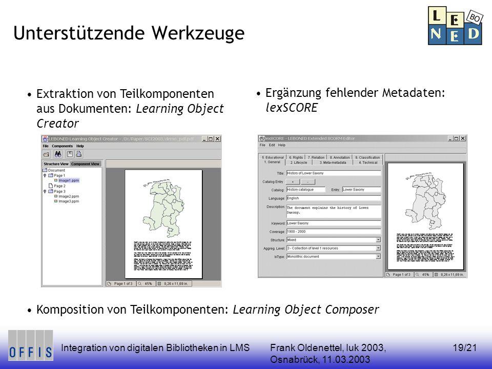 Frank Oldenettel, Iuk 2003, Osnabrück, 11.03.2003 Integration von digitalen Bibliotheken in LMS19/21 Unterstützende Werkzeuge Komposition von Teilkomp