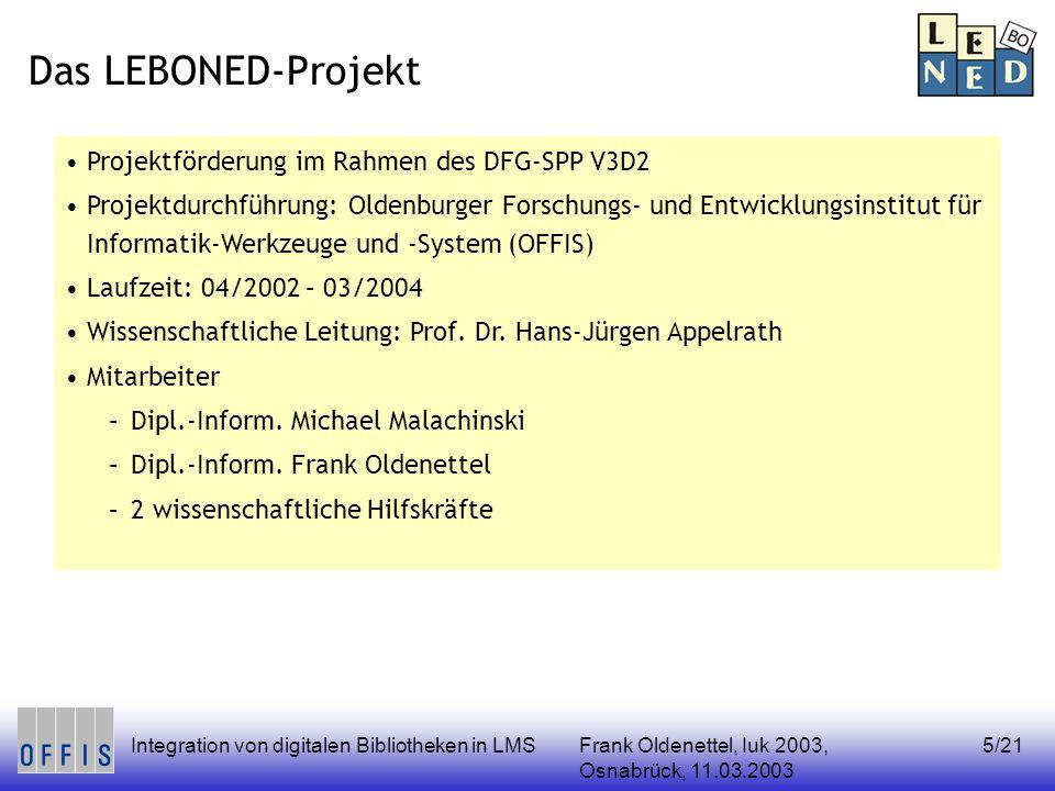Frank Oldenettel, Iuk 2003, Osnabrück, 11.03.2003 Integration von digitalen Bibliotheken in LMS5/21 Projektförderung im Rahmen des DFG-SPP V3D2 Projek