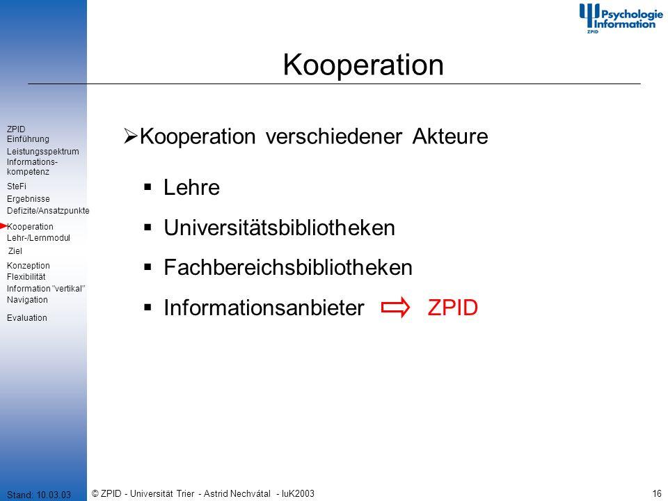 © ZPID - Universität Trier - Astrid Nechvátal - IuK200316 Kooperation Kooperation verschiedener Akteure Lehre Universitätsbibliotheken Fachbereichsbib