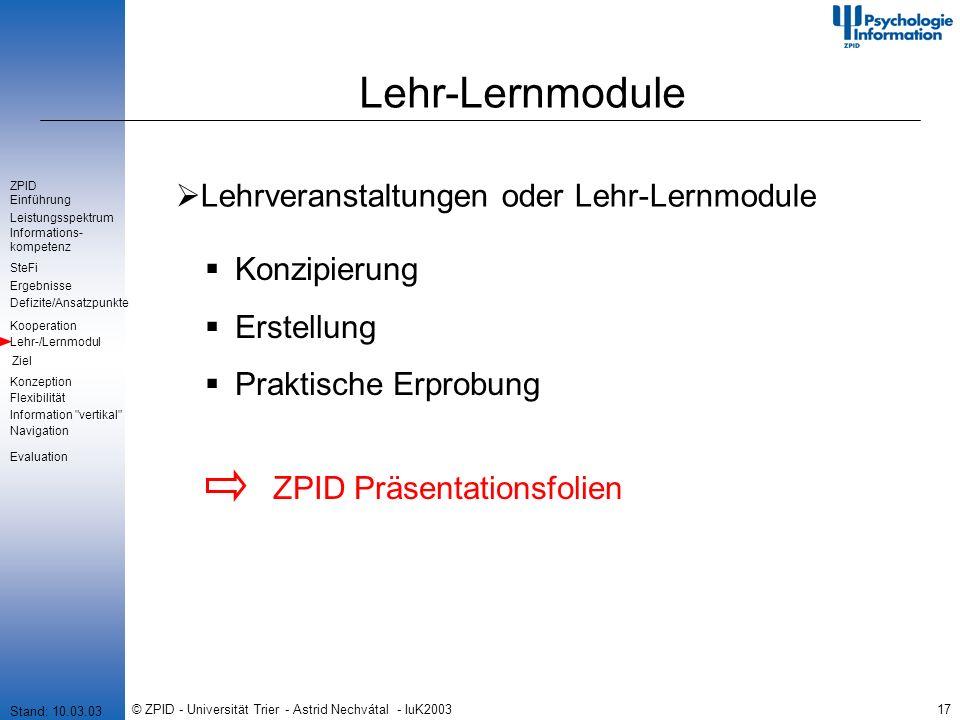 © ZPID - Universität Trier - Astrid Nechvátal - IuK200317 Lehr-Lernmodule Lehrveranstaltungen oder Lehr-Lernmodule Konzipierung Erstellung Praktische