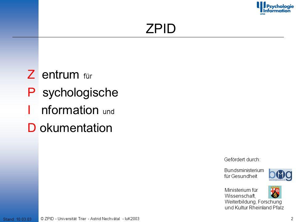© ZPID - Universität Trier - Astrid Nechvátal - IuK200313 SteFi – Defizite und Ansatzpunkte Schlüsselqualifikation Informationskompetenz (4) Defizit: Informations- und Wissensmanagement- Kompetenzen sind an Hochschulen noch nicht als Schlüsselqualifikation anerkannt.