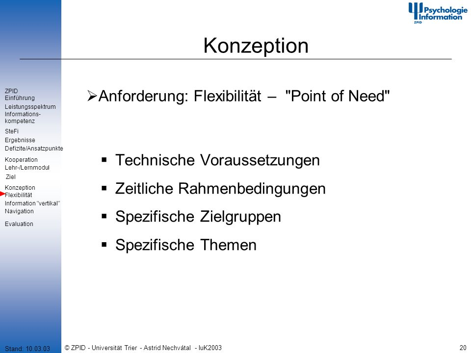 © ZPID - Universität Trier - Astrid Nechvátal - IuK200320 Konzeption Anforderung: Flexibilität –