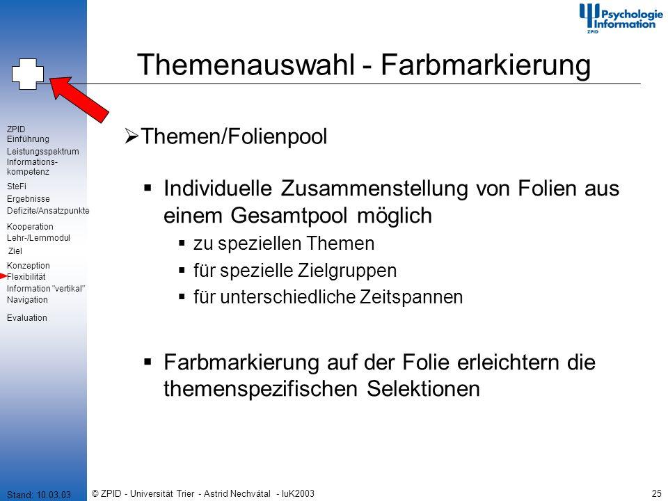 © ZPID - Universität Trier - Astrid Nechvátal - IuK200325 Themenauswahl - Farbmarkierung Themen/Folienpool Individuelle Zusammenstellung von Folien au