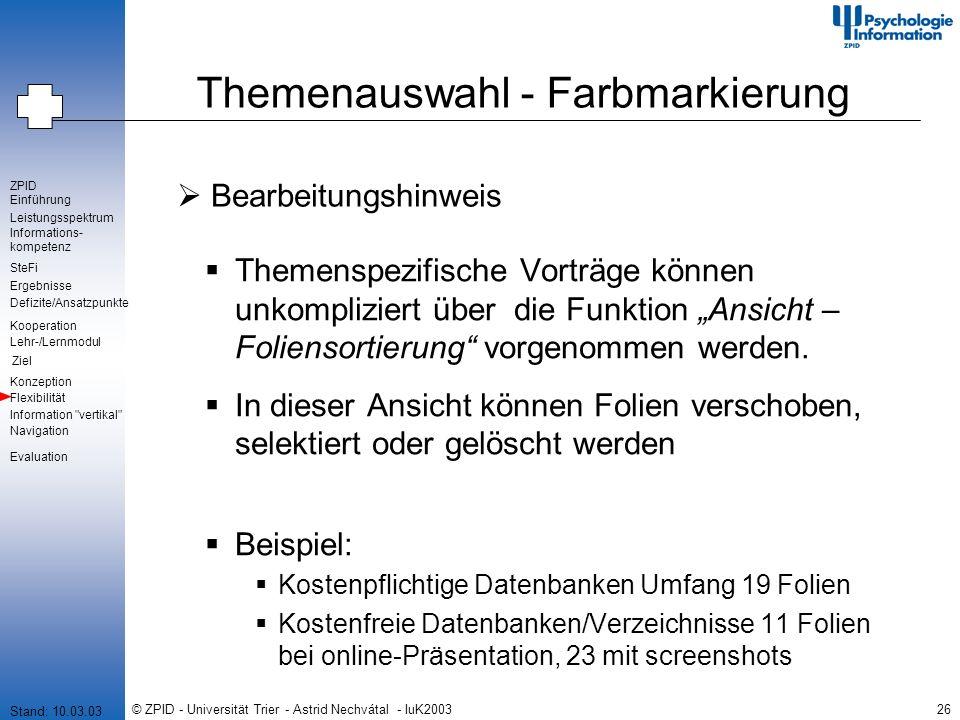 © ZPID - Universität Trier - Astrid Nechvátal - IuK200326 Themenauswahl - Farbmarkierung Bearbeitungshinweis Themenspezifische Vorträge können unkompl