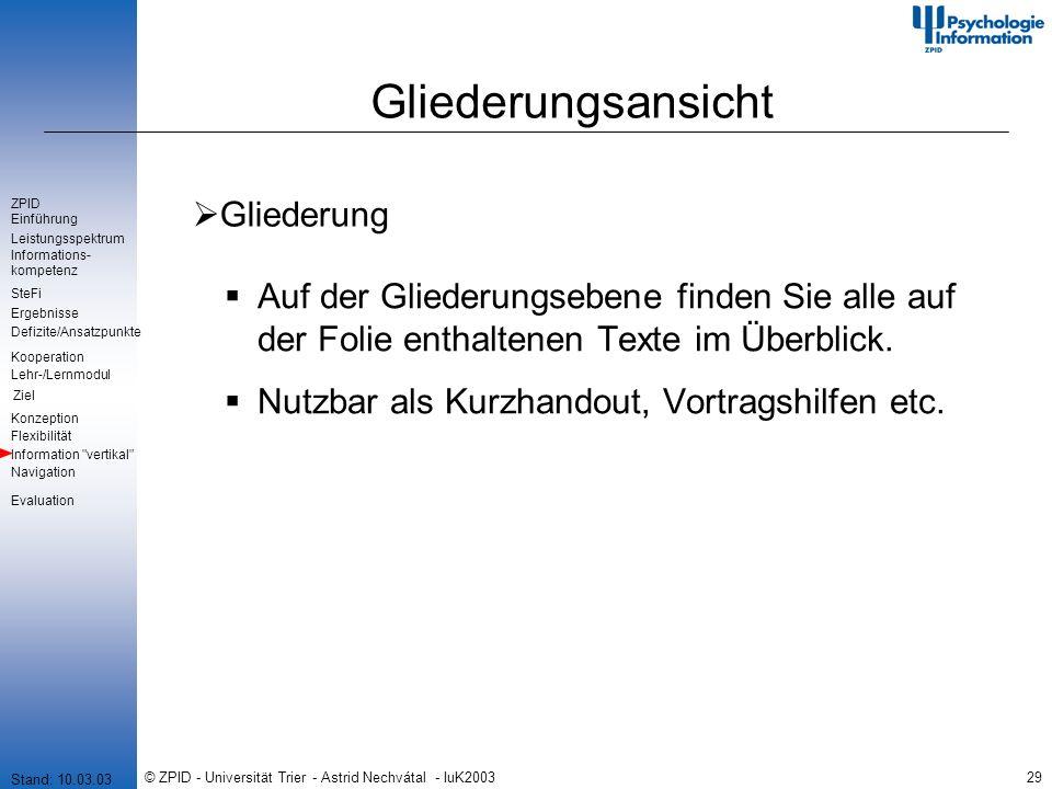 © ZPID - Universität Trier - Astrid Nechvátal - IuK200329 Gliederungsansicht Auf der Gliederungsebene finden Sie alle auf der Folie enthaltenen Texte