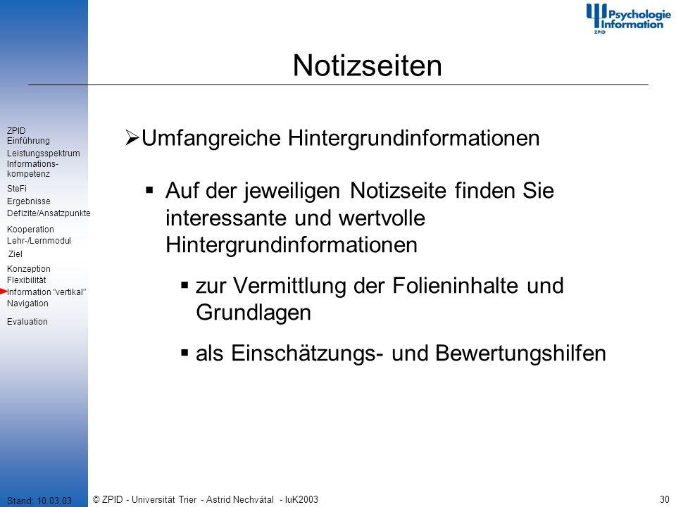 © ZPID - Universität Trier - Astrid Nechvátal - IuK200330 Notizseiten Umfangreiche Hintergrundinformationen Auf der jeweiligen Notizseite finden Sie i
