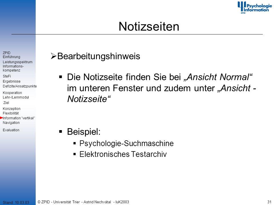 © ZPID - Universität Trier - Astrid Nechvátal - IuK200331 Notizseiten Bearbeitungshinweis Die Notizseite finden Sie bei Ansicht Normal im unteren Fens