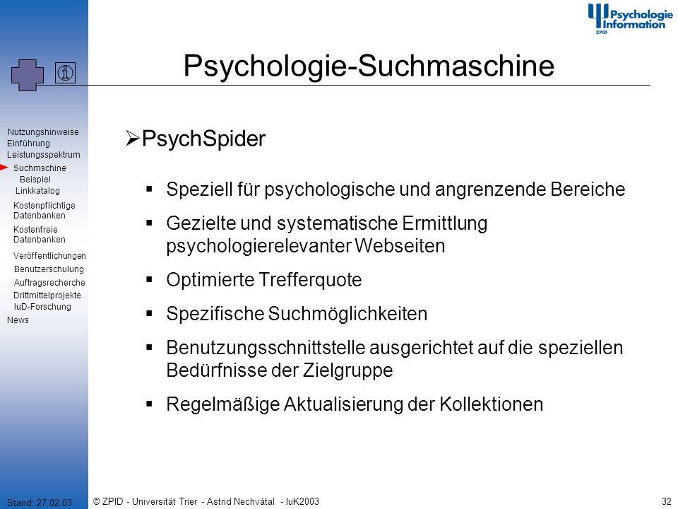 © ZPID - Universität Trier - Astrid Nechvátal - IuK200332 Psychologie-Suchmaschine PsychSpider Speziell für psychologische und angrenzende Bereiche Ge