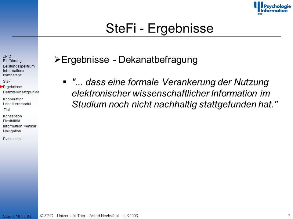 © ZPID - Universität Trier - Astrid Nechvátal - IuK20037 SteFi - Ergebnisse Ergebnisse - Dekanatbefragung ...