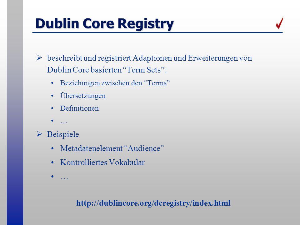 Dublin Core Registry beschreibt und registriert Adaptionen und Erweiterungen von Dublin Core basierten Term Sets: Beziehungen zwischen den Terms Übers