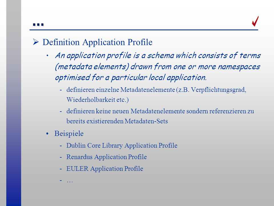 … Definition Application Profile An application profile is a schema which consists of terms (metadata elements) drawn from one or more namespaces opti