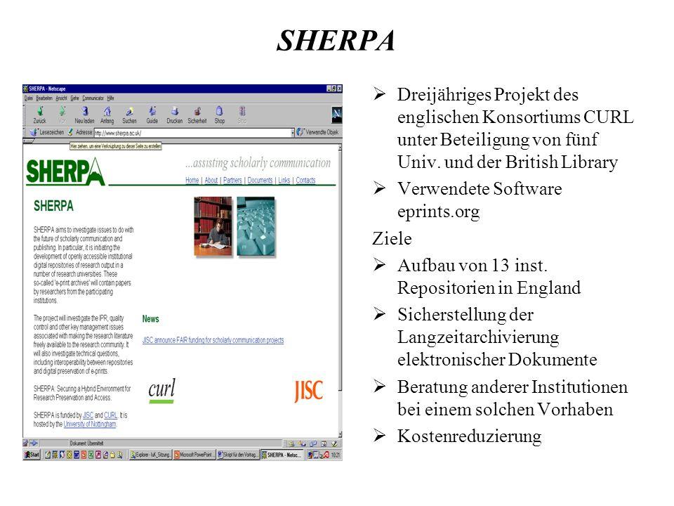 SHERPA Dreijähriges Projekt des englischen Konsortiums CURL unter Beteiligung von fünf Univ. und der British Library Verwendete Software eprints.org Z