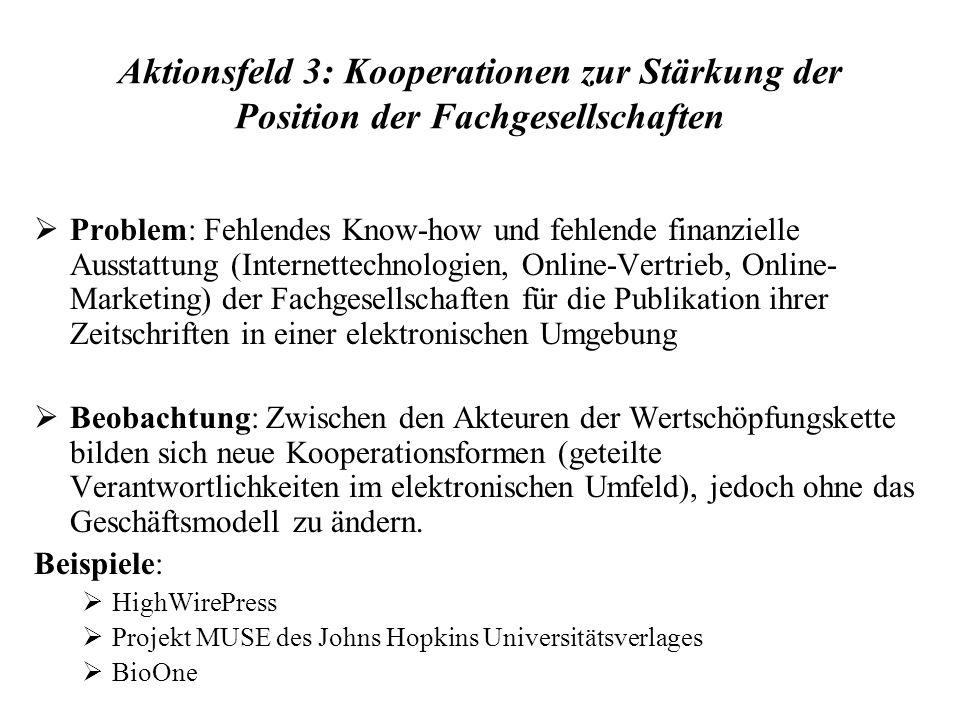Aktionsfeld 3: Kooperationen zur Stärkung der Position der Fachgesellschaften Problem: Fehlendes Know-how und fehlende finanzielle Ausstattung (Intern