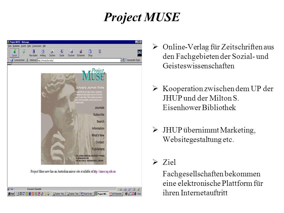 Project MUSE Online-Verlag für Zeitschriften aus den Fachgebieten der Sozial- und Geisteswissenschaften Kooperation zwischen dem UP der JHUP und der Milton S.